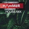 H/\mMëR HOUSE MIX