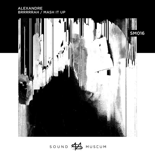 Alexandre - Brrrrrah / Mash It Up [EP] 2019
