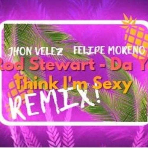 Rod Stewart - Da Ya Think Im Sexy ( Jhon Velez  FelipeMoreno Remix) - [Descarga Gratis]