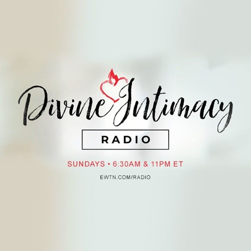 Divine Intimacy Radio - 05/12/19 - Q&A: Liturgy & Spirituality