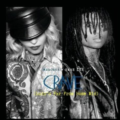 Madonna & Swae Lee - Crave (Luin's Far From Home Mix)