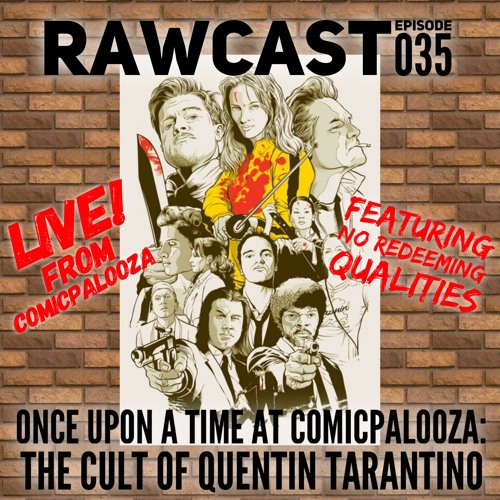 035 Once Upon A Time At Comicpalooza: The Cult of Quentin Tarantino (ft. Bob of NRQ Podcast)