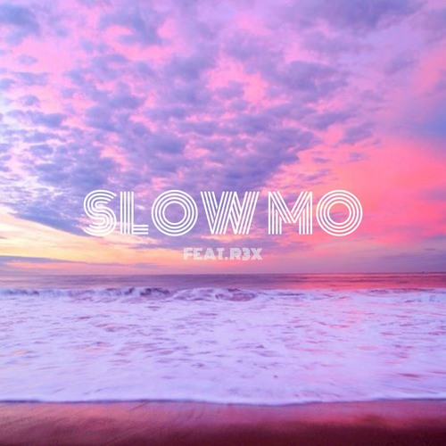 Slow Mo (feat. R3X)