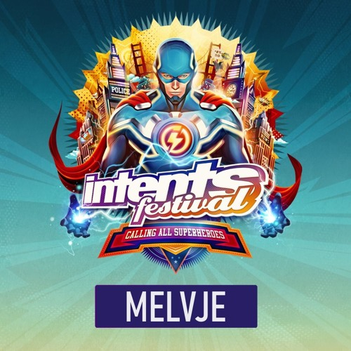 Intents Festival 2019   Calling All Superheroes   Warm Up Mix by Melvje