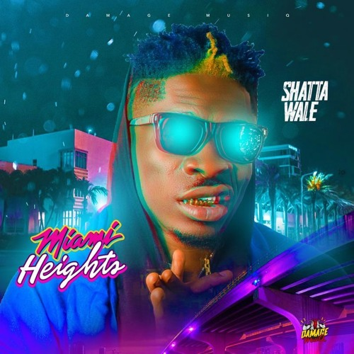 "Shatta Wale – ""Miami Heights"""
