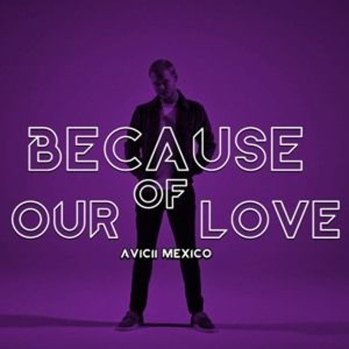 Avicii - Because Of Our Love Remix (TEASER)