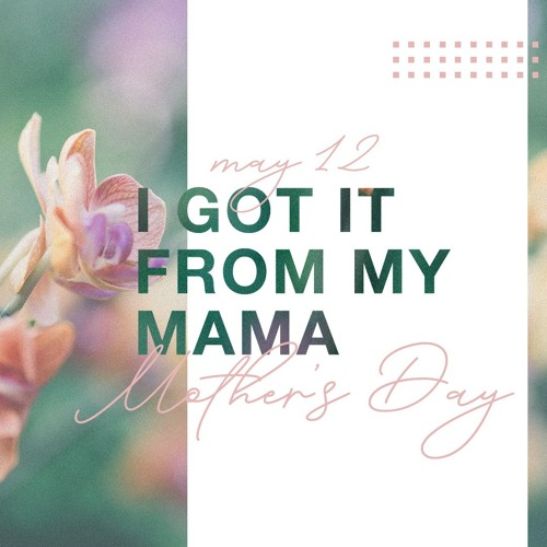 Mother's Day // 5.12.19