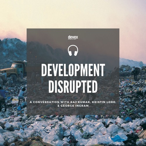 Development Disrupted: A conversation with Kristin Lord and George Ingram