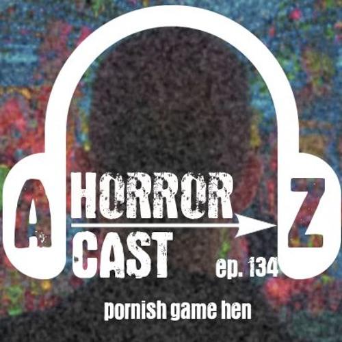 Ep 134 - Enter The Void - Pornish Game Hen