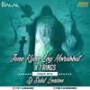 Jane Kyon Log Mohabbat x 7 Rings(Trap Mix) Dj Dalal London