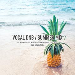 ECLIPS3/MUSIC Live: Vocal DNB / SUMMER Mix (2019.04.19.)