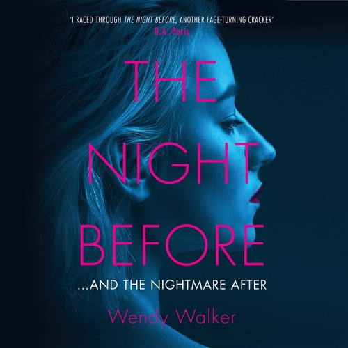 The Night Before by Wendy Walker, read by Katherine Fenton and Stephanie Cannon