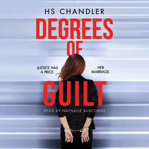 Degrees of Guilt by HS Chandler, read by Nathalie Buscombe