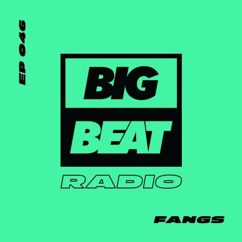 Big Beat Radio: EP #46 - FANGS (Midnight Society Mix)