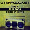 UTM - Podcast 004 By Metric [Mai 2019]