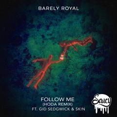 Barely Royal - Follow Me (HODA Remix)