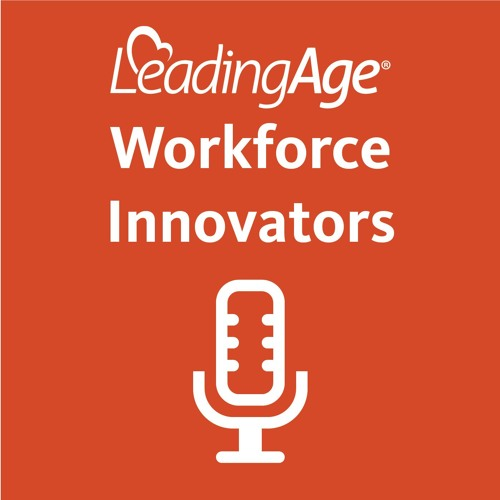 Episode 13: Creating career paths for nursing and home health workers.