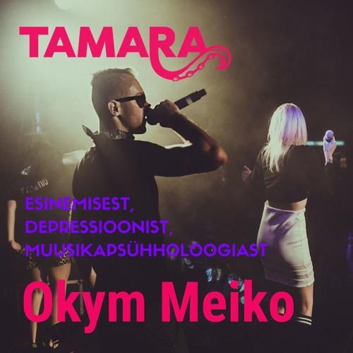 Tamara Podcast - Okym Meiko