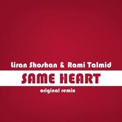 Liran Shoshan & Rami Talmid - Same Heart (original remix)