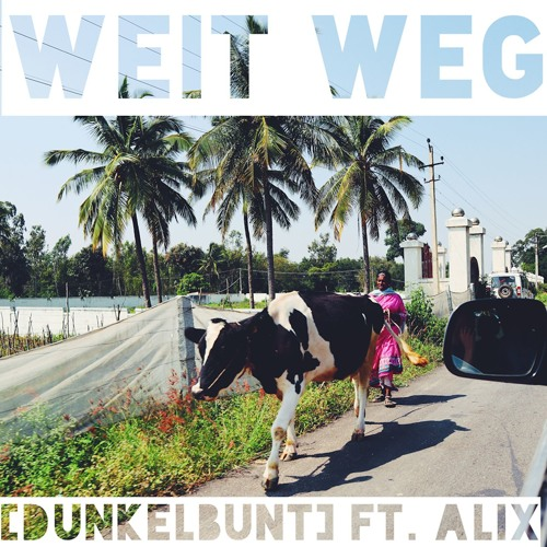 Weit Weg (exodus edit) - [dunkelbunt] ft Alix