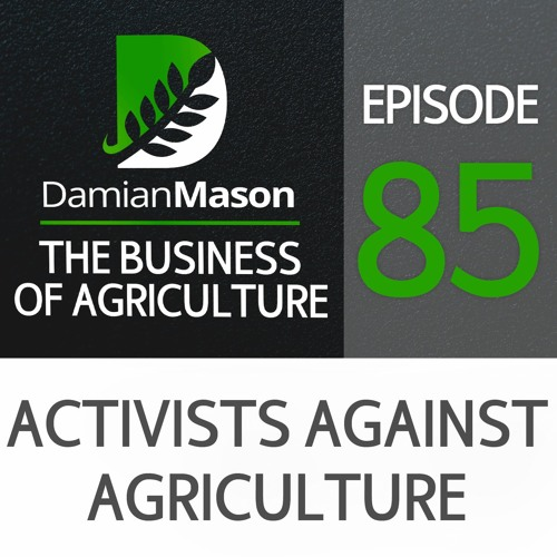 85 - Activists Against Agriculture - When It Comes To Chemicals, They're Winning