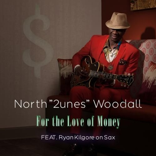 North 2unes Woodall : For The Love Of Money