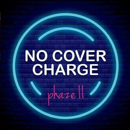 Phaze II : No Cover Charge
