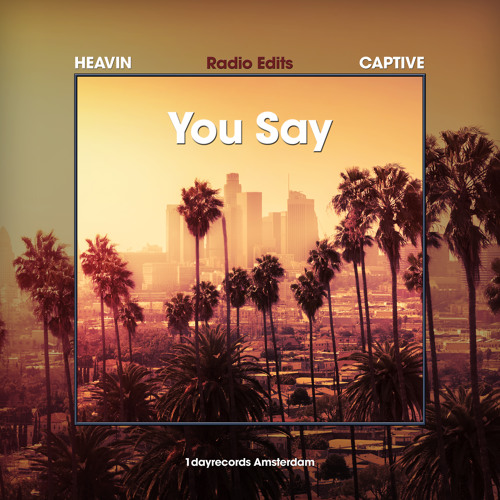 HEAVIN - You Say (CAPTIVE Remix) - Radio Edit