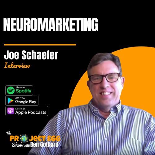 NeuroMarketing: Joe Schaefer