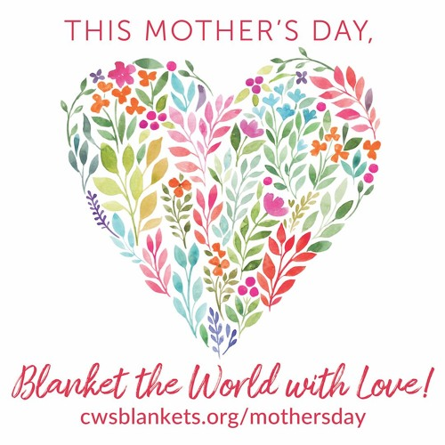 May 12 - Mother's Day&Blanket Sunday