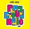 Louis The Child Playground Radio #018