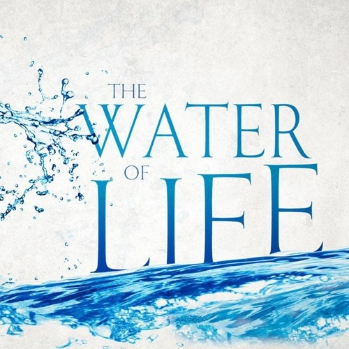 2019 05 12 The Water Of Life - Revelation