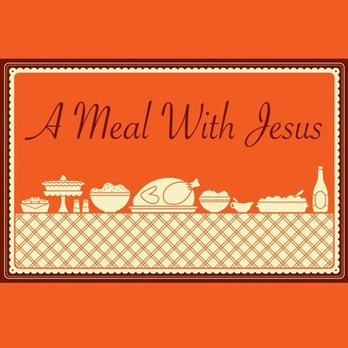 03 - A Meal With Jesus - The Meal with Jesus - 02.19.12