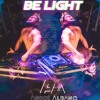 BE LIGHT - DJ ANDRÉ ALBANO