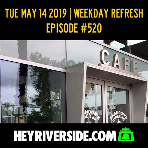 EP0520 TUESDAY MAY 14TH - WEEKDAY REFRESH