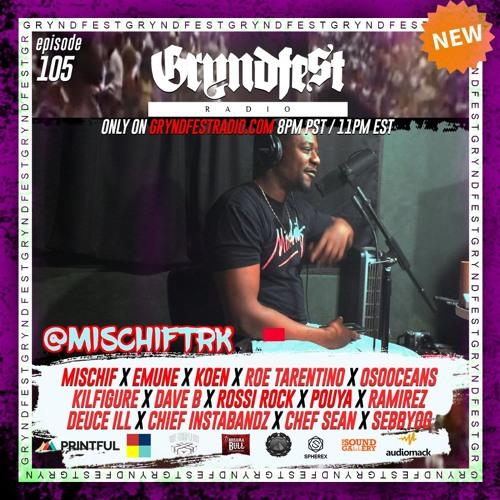 [5/13] #GryndfestRadio Episode 105 @MischifTRK Interview by: @dinner_Land @audiomack @gryndfest