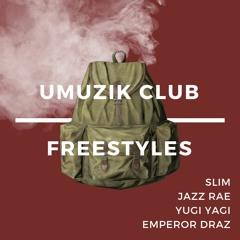 UMUZIK Club Freestyle 3 Jazz Rae, EmpeRa Draz & Slim