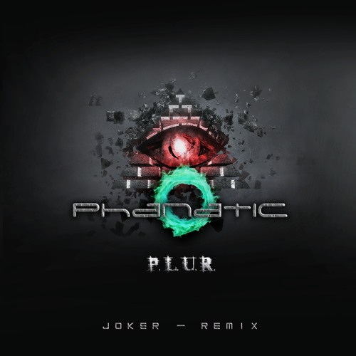Phanatic - P.L.U.R (Joker Remix) #FREEDOWNLOAD#