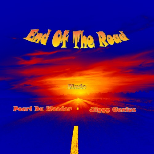 End of The Road feat. Pearl daWeeder & Jiggy Genius