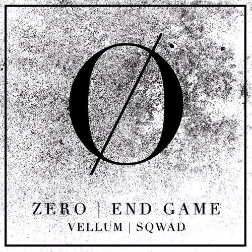 ZERO | END GAME (VELLUM REMIX)