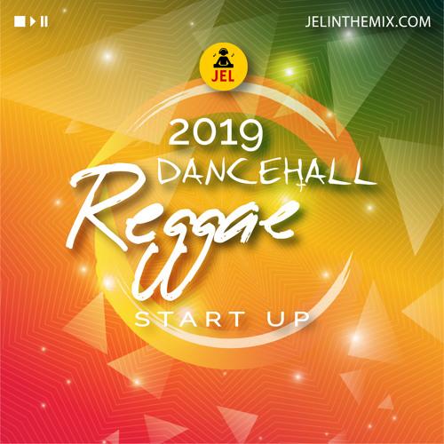 2019 DANCEHALL AND REGGAE START UP | Mixed By DJ JEL by DJ JEL