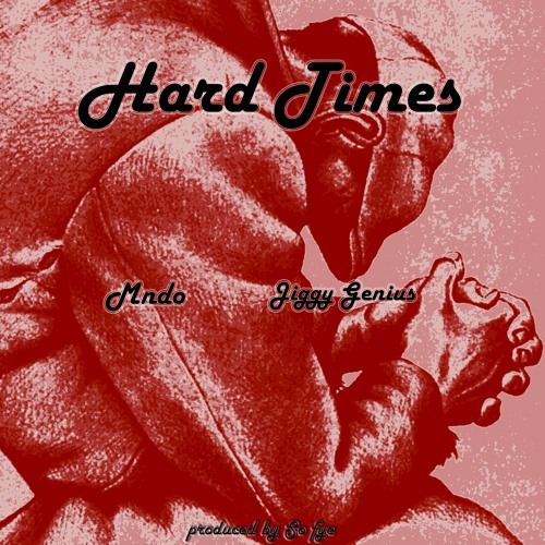 Hard Times[prod.by.Genius]