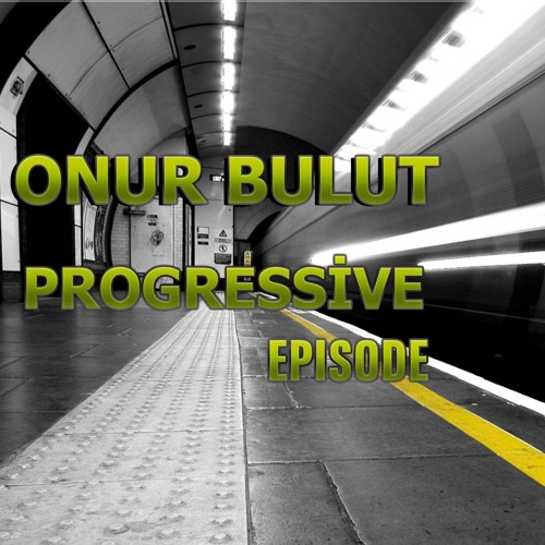 Onur Bulut - Progressive House Epısode 01