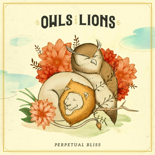 Owls & Lions- Perpetual Bliss