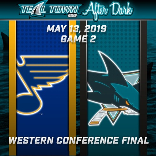 San Jose Sharks vs St. Louis Blues GAME 2 - Teal Town USA After Dark (Postgame) - 5-13-2019