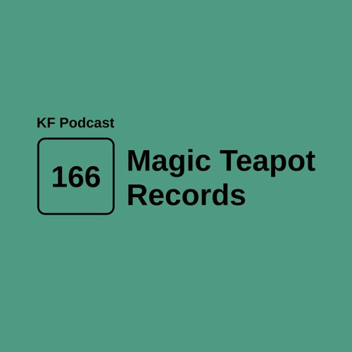 Krossfingers Podcast 166 - Magic Teapot Records