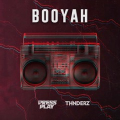 Booyah (Press Play & Thnderz Remix)