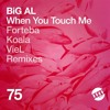 Download BiG AL - When You Touch Me (VieL Remix) [UM Records] Mp3