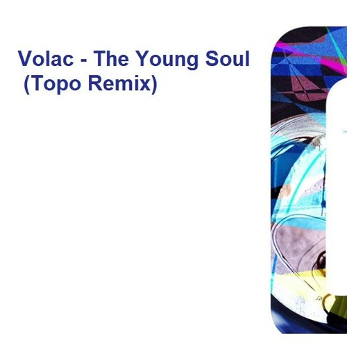 Volac - The Young Soul (Topo Remix)