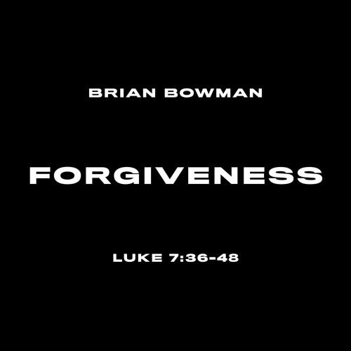 Forgiveness | Brian Bowman